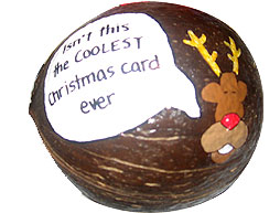 Coconuts make the most original personalized crafts, gifts and Holiday greeting cards!
